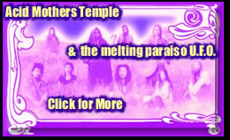 Acid Mother Temple - Click for More